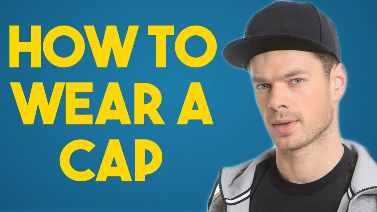 How To Wear Caps Sever Magazine Mens Fashion 2018 Mens Style
