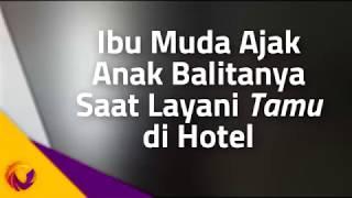 Download Video Ibu Muda Ajak Balitanya Saat Melayani Tamu di Hotel MP3 3GP MP4