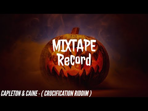 Capleton & Caine - ( Crucification  Riddim ) -