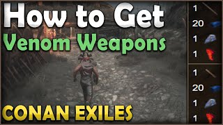 How to Get Venom Weapons - Conan Exiles
