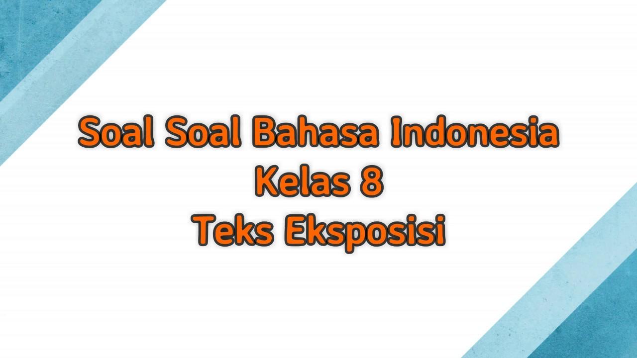 Soal Vina Kelas 8 Bahasa Indonesia Teks Eksposisi Youtube