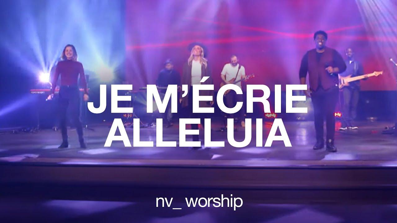 Je m'écris Alléluia   NV Worship