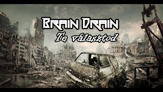 Brain Drain - Te választod... (Official Lyric Video) 2015 HD