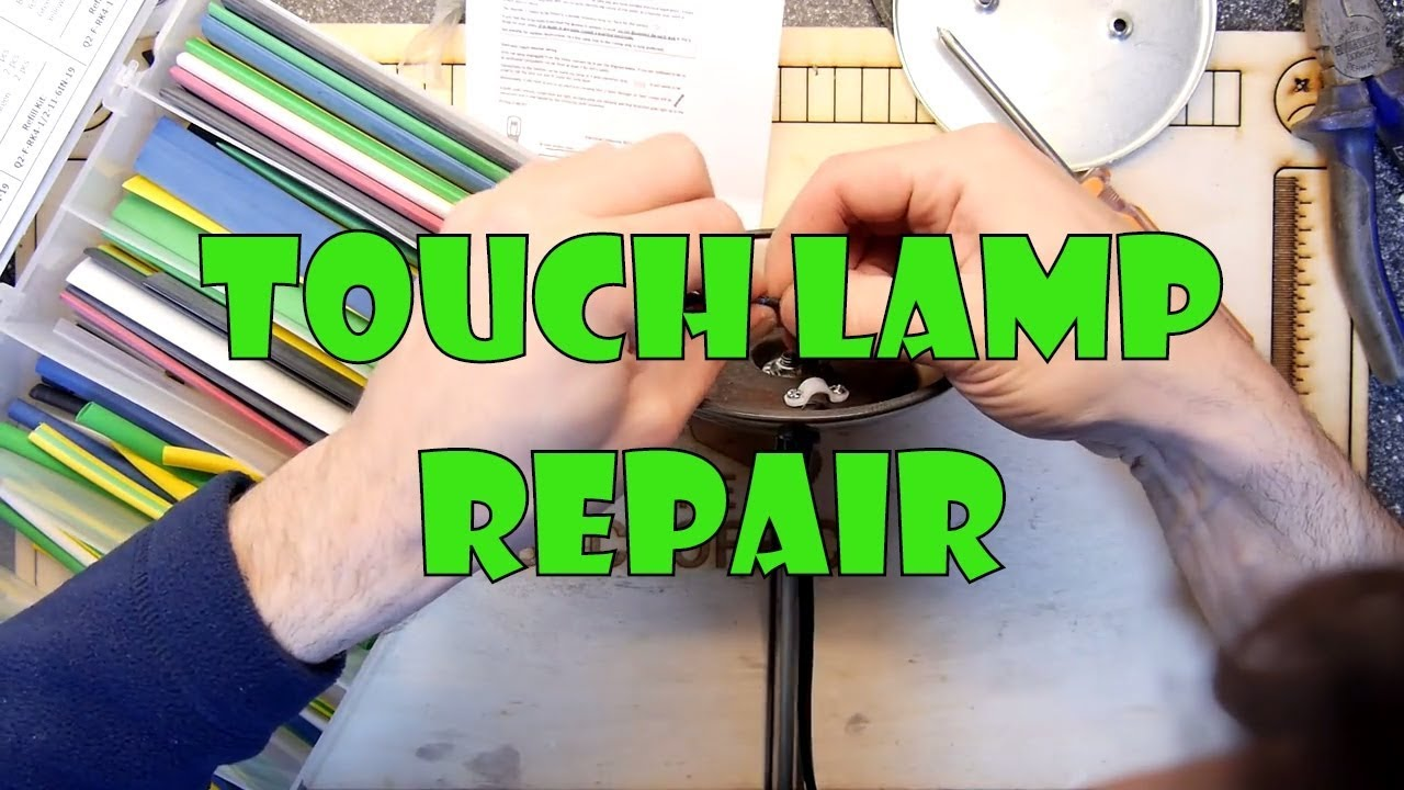 Touch Lamp Repair Youtube