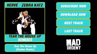 Hervé & Zebra Katz - Tear The House Up (Sinden Remix) [Official Full Stream]