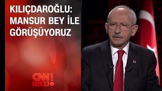 CHP lideri Kılıçdaroğlu: Mansur Bey ile görüşüyoruz