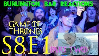 "Game Of Thrones // Burlington Bar Reactions // S8E1 ""Winterfell"" Part Two!"