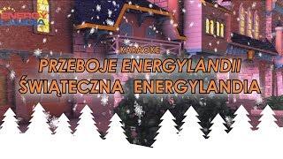 Przeboje Energylandii - Świąteczna Energylandia - KARAOKE