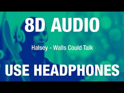 Halsey - Walls Could Talk | 8D AUDIO