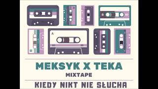 Meksyk x Teka - Kiedy Nikt Nie Słucha / Bez Odbioru Mixtape