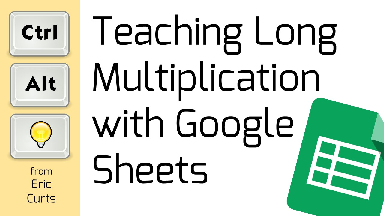 Worksheet Long Multiplication Activities teaching long multiplication with google sheets youtube sheets