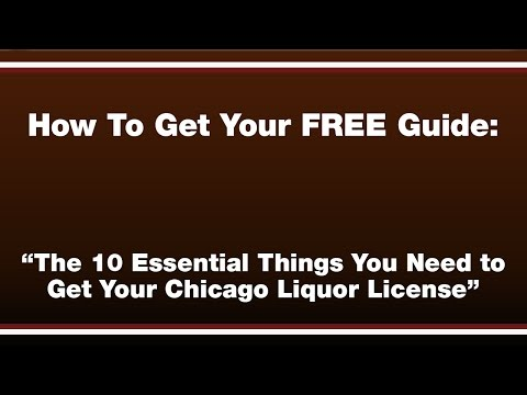 The Essential Things You Need To Get Your Chicago Liquor License