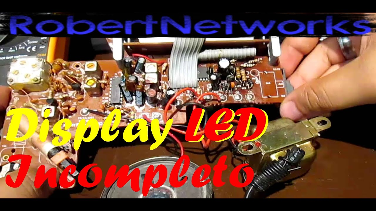Repara Display Led Falla Radio Reloj - RobertNetworks - YouTube