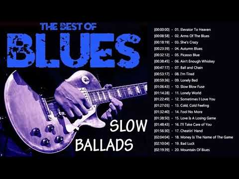 Slow Blues & Blues Rock Ballads Playlist - Best Blues Music Of All Time