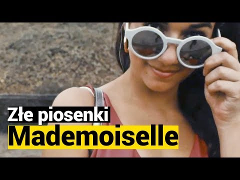 "ZŁE PIOSENKI: Blacha, ""Mademoiselle"""