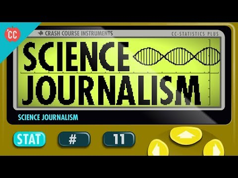 Science Journalism: Crash Course Statistics #11