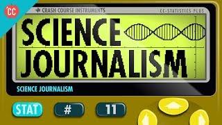 Science Journalism: Crash Course Statistics #11