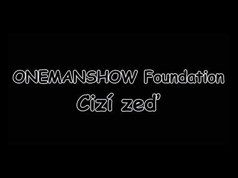 ONEMANSHOW Foundation - Cizí zeď | TEXT | Pavel Kozler