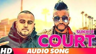 Court (Full Audio) | Sukh- E | Gitta Bains | Deep Jandu | Latest Punjabi Song 2018 | Speed Records