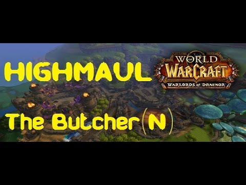 DULO vs Highmaul - The Butcher (Normal)