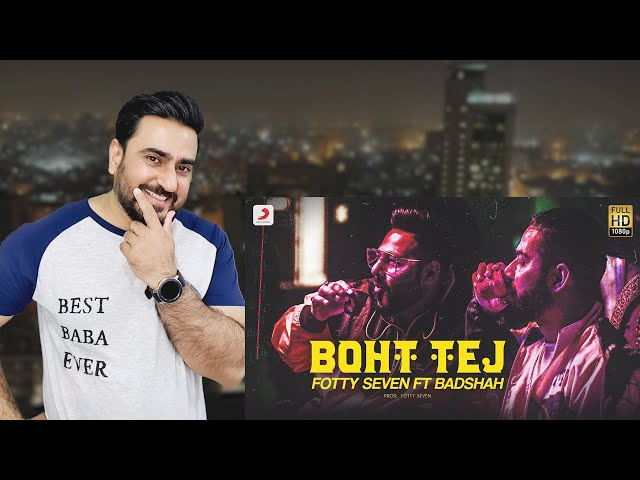 Boht Tej Reaction | Fotty Seven feat. Badshah | Latest Rap Song 2020