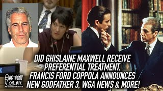Did Ghislaine Maxwell Receive Preferential Treatment, Francis Ford Coppola Announces New Godfather 3