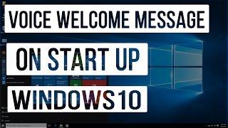 Set Up Windows Voice Welcome Message on Start up / Log In - Windows 10 Tips & Tricks
