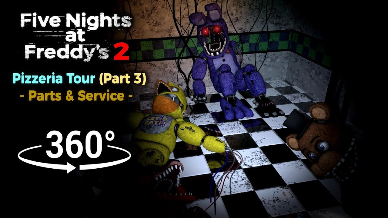 360°| Five Nights at Freddy's 2 Pizzeria Tour - Parts & Service [Part 3]  (VR Compatible)