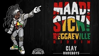 Clay - Rudeboys [Official Audio | Maad Sick Reggaeville Riddim | Oneness Records 2016]