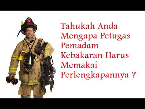 Kenapa Petugas Pemadam Kebakaran Harus Memakai Peralatan Yang Lengkap Dan Standart? Mp3