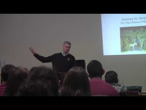 """Journey to Jerusalem: The Theo-Drama of Holy Week"" a talk by Mark Gillis '90 