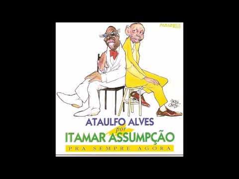 Ataulfo Alves por Itamar Assumpção - Pra Sempre Agora (1996) Álbum Completo - Full Album