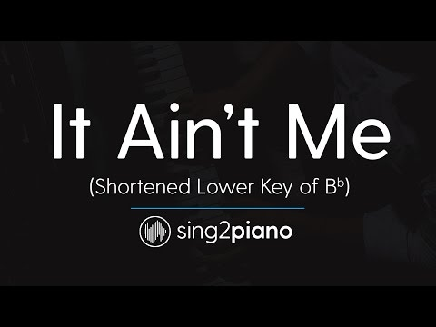 It Ain't Me (Lower Key of Bb) [Shortened Piano Karaoke] Kygo & Selena Gomez