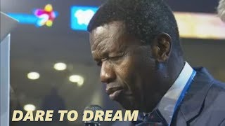PASTOR EA ADEBOYE SERMON  DARE TO DREAM