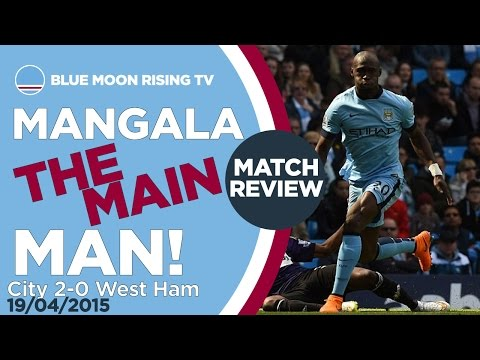 MANGALA IS THE MAN! | Manchester City 2-0 West Ham United | Your Comments