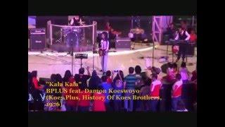 """""""Kala Kala"""".... BPLUS feat. Damon Koeswoyo (Koes Plus, History Of Koes Brothers - 1976)"""