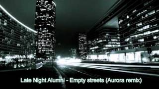 Late Night Alumni - Empty streets (Aurora remix)