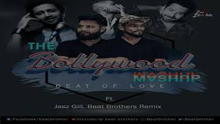 The Bollywood Mashup (Dedicated Love Mix) Ft. Jasz Gill Beat Brothers Remix l Full Song