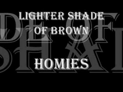 Lighter Shade of Brown Homies