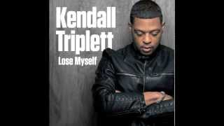 """Keep Your Eyes On Me"" Kendall Triplett"