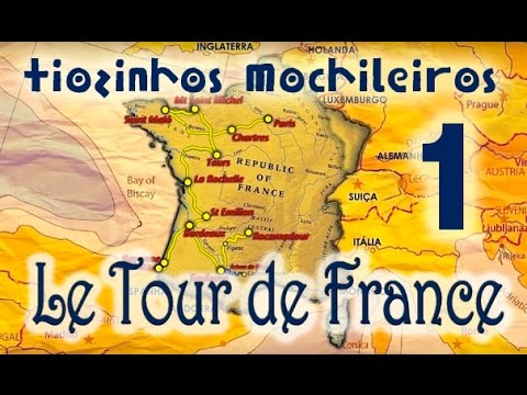 Tiozinhos Mochileiros LE TOUR DE FRANCE -01- ABERTURA