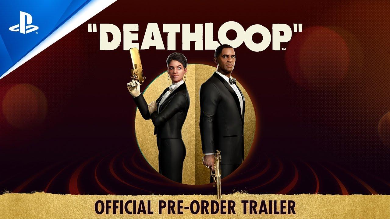 Deathloop official pre-order trailer