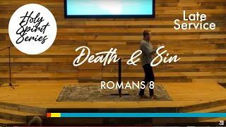 3/28 - The Holy Spirit | Death & Sin (Rom 8 - Second Service)