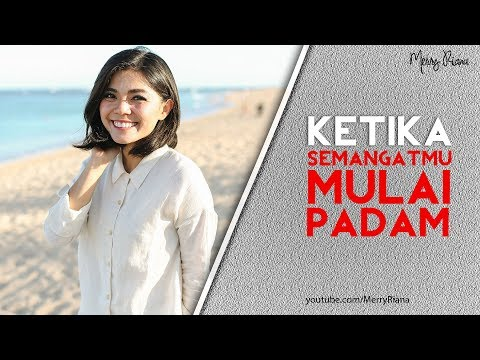 KETIKA SEMANGATMU MULAI PADAM (Video Motivasi) | Spoken Word | Merry Riana