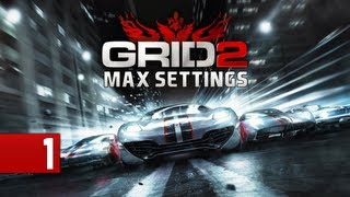 GRID 2 Ultra Very High Settings Gameplay (PC Maxed Out HD) Part 1
