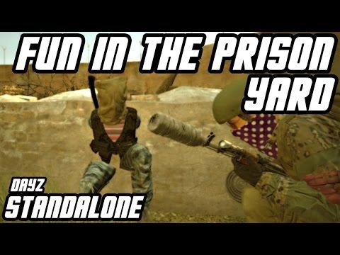Fun In The Prison Yard! // DayZ Standalone