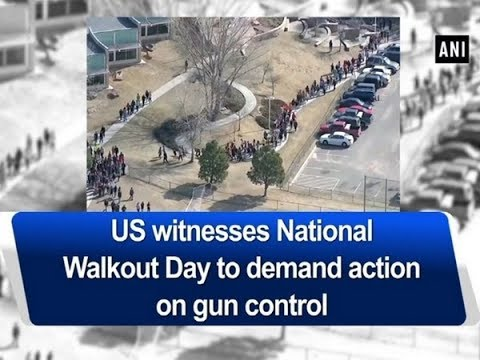 US witnesses National Walkout Day to demand action on gun control - ANI News