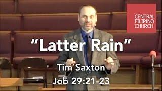Latter Rain | Tim Saxton (White Horse Media) January 14, 2017
