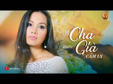 CHA GIÀ - CẨM LY | Sáng tác: Minh Vy | New Version