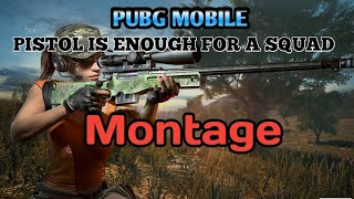 A PISTOL IS ENOUGH FOR A SQUAD | PUBGM Montage | WADE